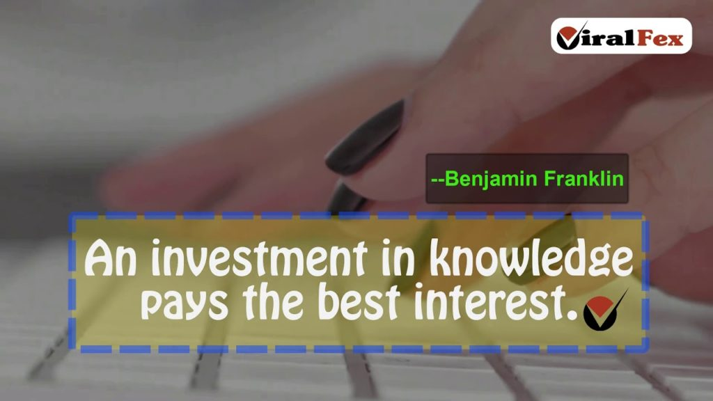 Video Quotes An Investment In Knowledge Pays The Best Interest - Benjamin Franklin