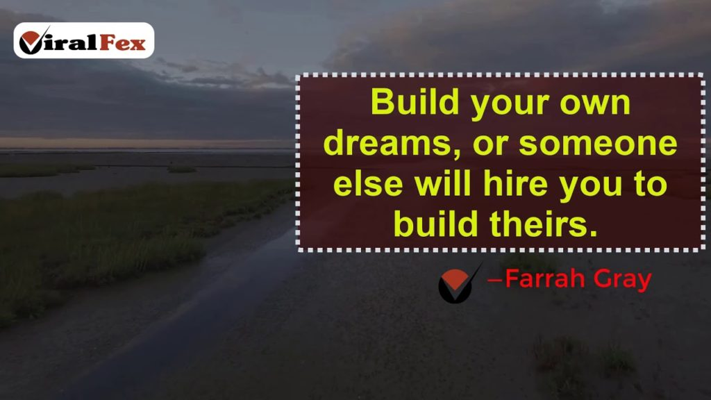 Build Your Own Dreams, Or Someone Else Will Hire You - Farrah Gray Insprational Quote