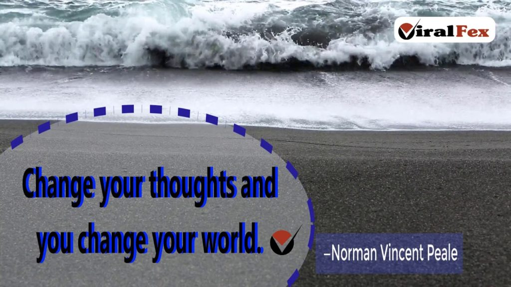 Change Your Thoughts And You Change Your World - Norman Vincent Peale Video Quote
