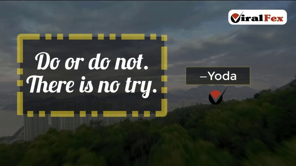 Do Or Do NOT. There Is No Try - Yoda Video Quotes