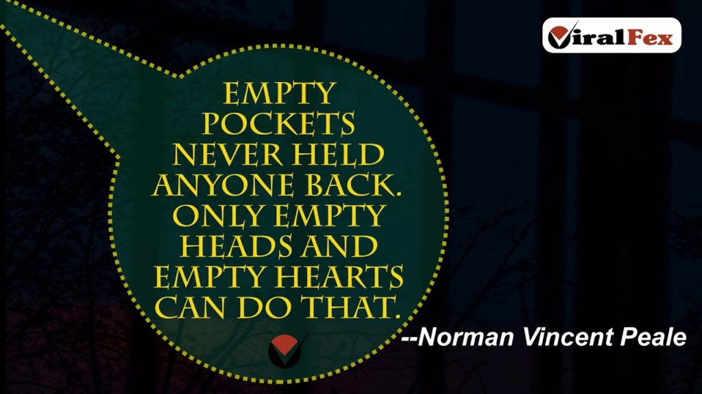 Empty Pockets Never Held Anyone Back Quote By Norman Vincent Peale Video Quotes