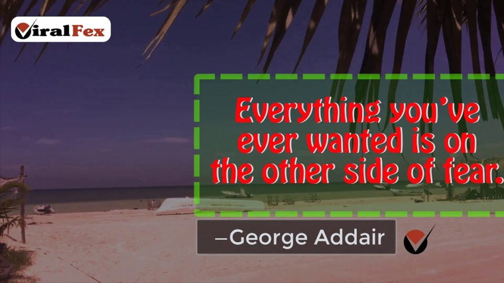 Everything You'Ve Ever Wanted Is On The Other Side Of Fear - George Addair Video Quote