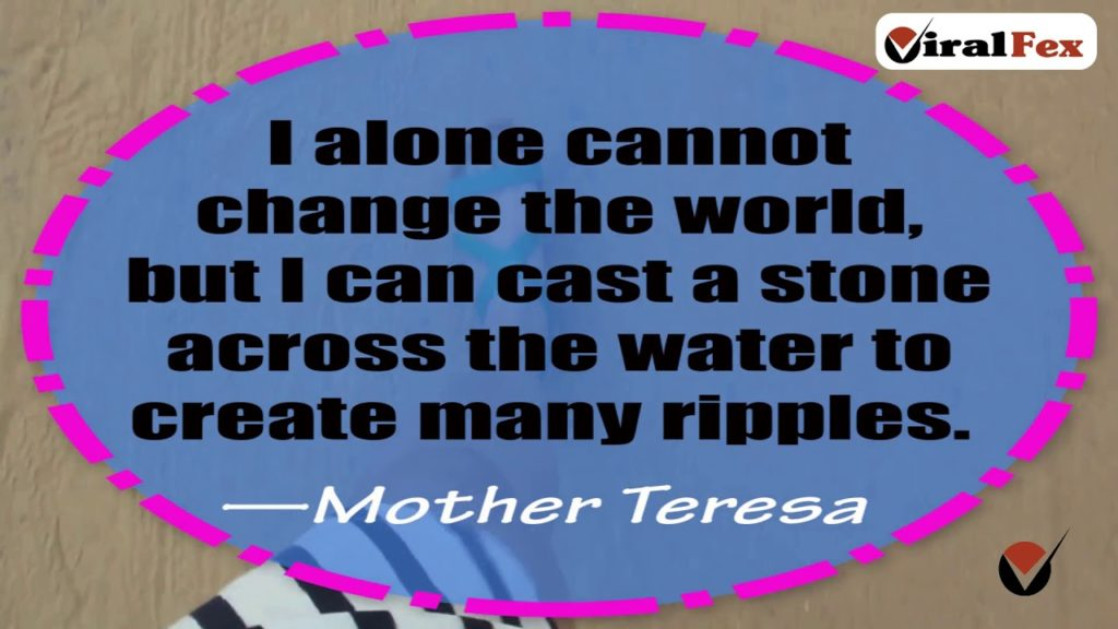 I Alone Cannot Change The World - Mother Teresa Inspirational Quote