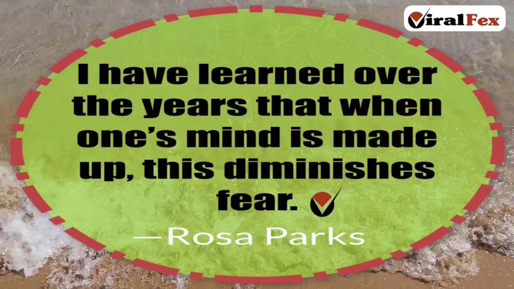 I Have Learned Over The Years That When One's Mind Is Made Up - Rosa Parks Inspirational Quotes