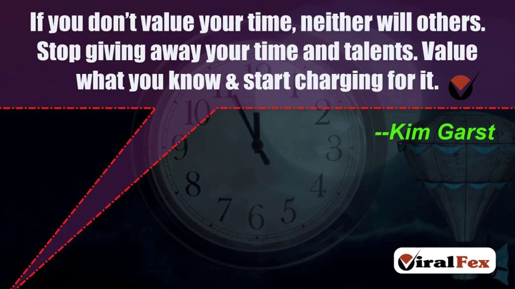 If You Don't Value Your Time, Neither Will Others - Kim Garst Quotes