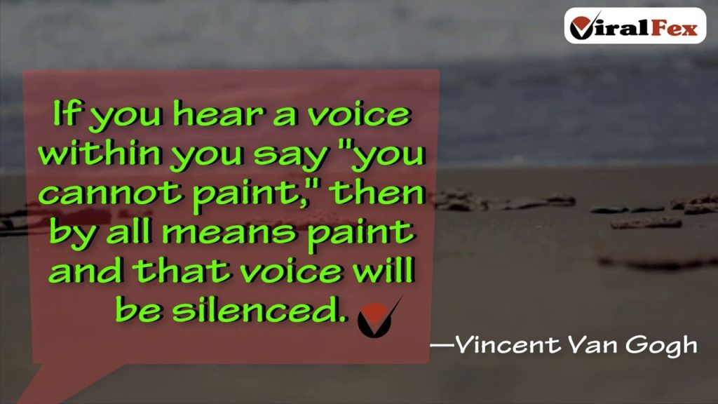 If You Hear A Voice Within You Say You Cannot Paint - Vincent Van Gogh Inspirational Quotes