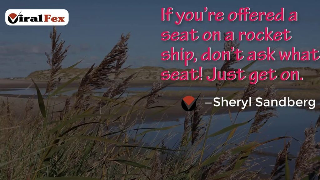 If You're Offered A Seat On A Rocket Ship - Sheryl Sandberg Inspirational Quote