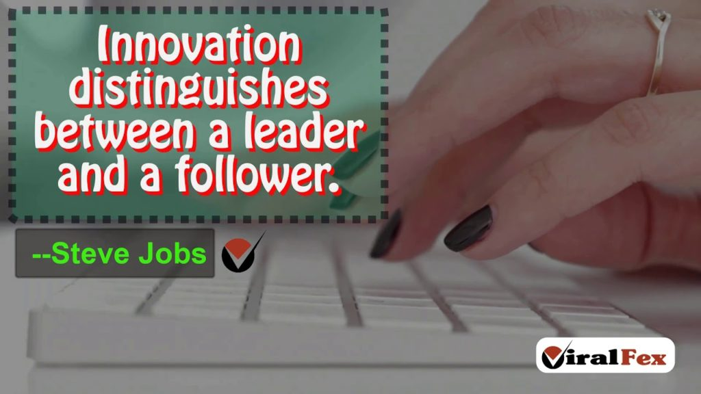 Innovation Distinguishes Between A Leader And A Follower-Steve Jobs Video Quotes