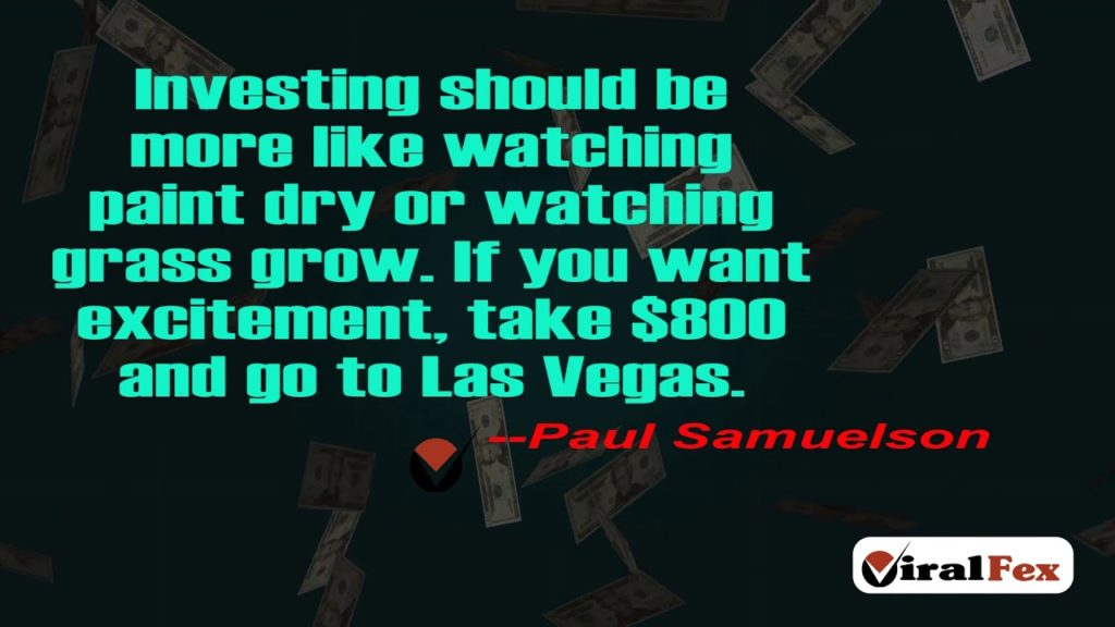 Investing Should Be More Like Watching Paint Dry -Paul Samuelson Video Quotes