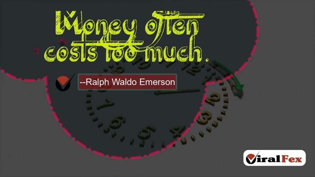 Money Often Costs Too Much -Ralph Waldo Emerson Video Quotes