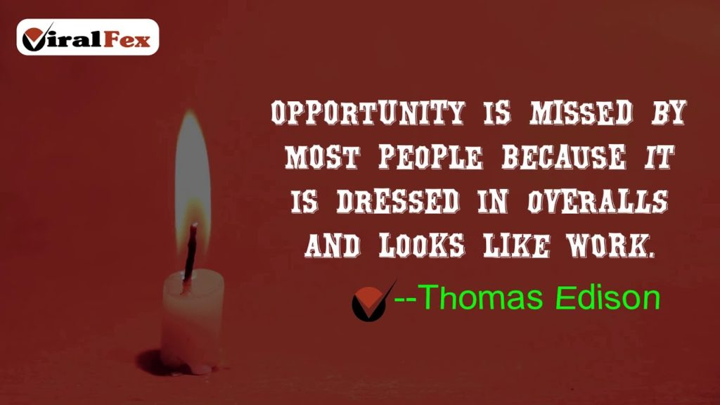 Opportunity Is Missed By Most People - Thomas Edison Video Quotes