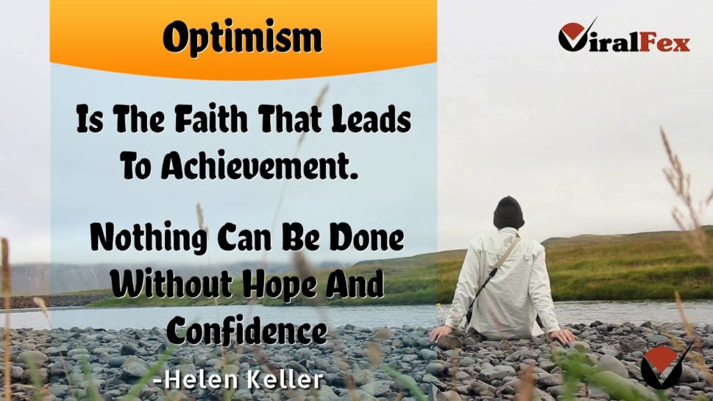 Helen keller Quote - Optimism Is The Faith That Leads To Achievement