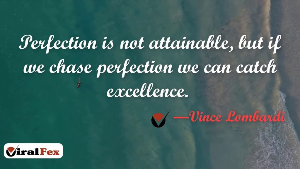 Perfection Is Not Attainable - Vince Lombardi Inspirational Quotes