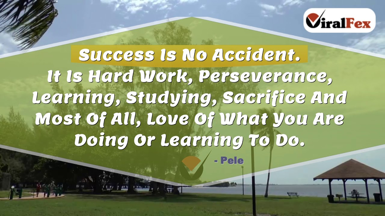 Success Is No Accident Quote By Pele Viralfexcom