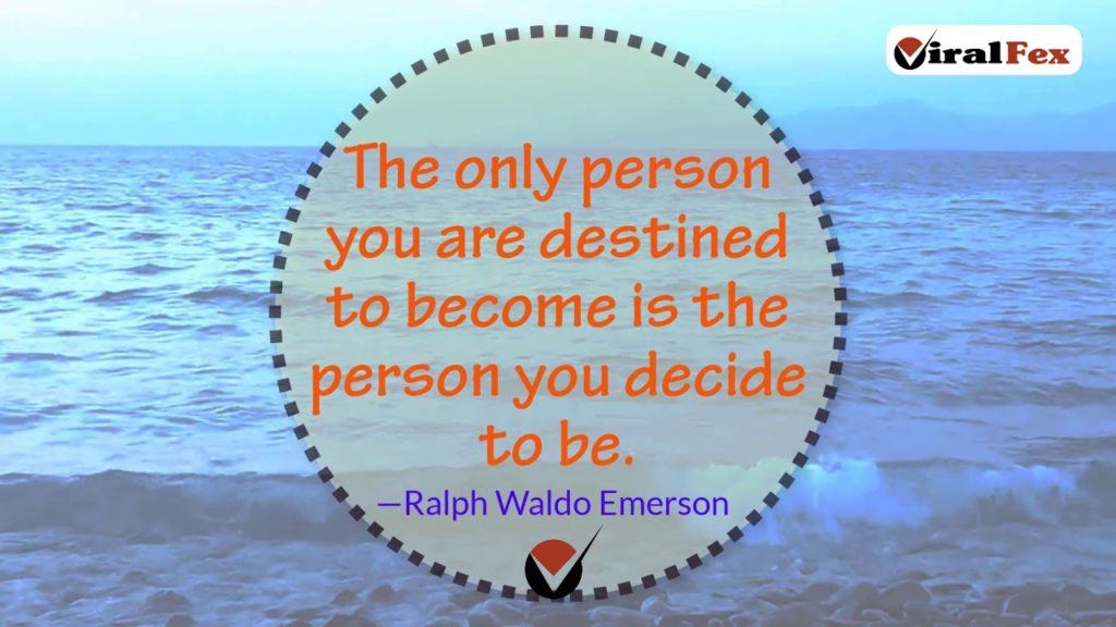 The Only Person You Are Destined To Become - Ralph Waldo Emerson Inspirational Quote