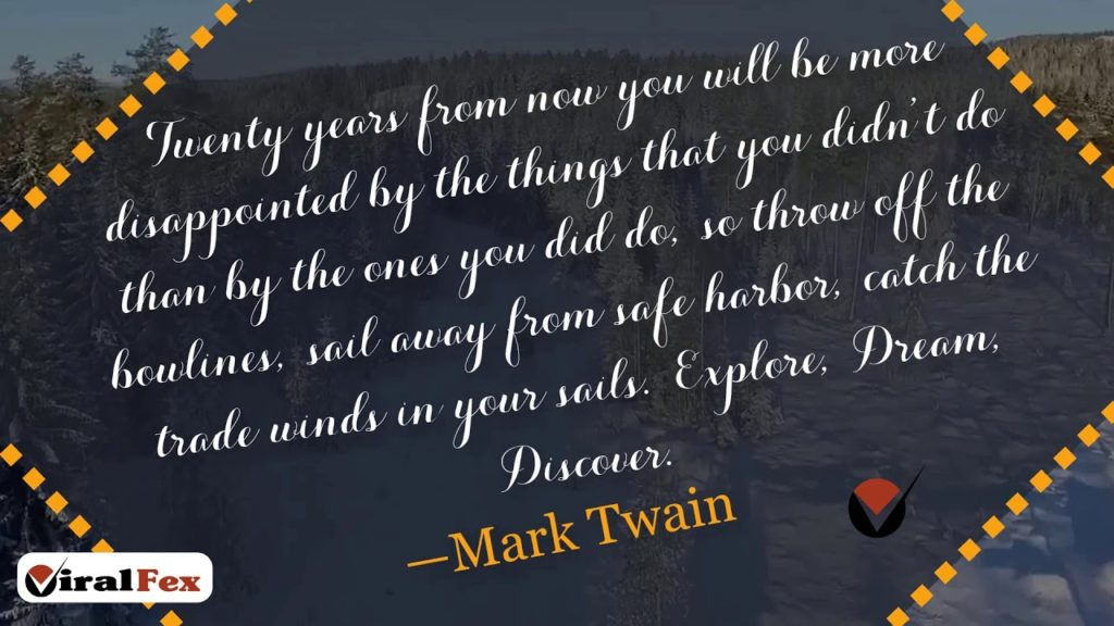 Twenty Years From Now You Will Be More Disappointed - Mark Twain Inspirational Quotes