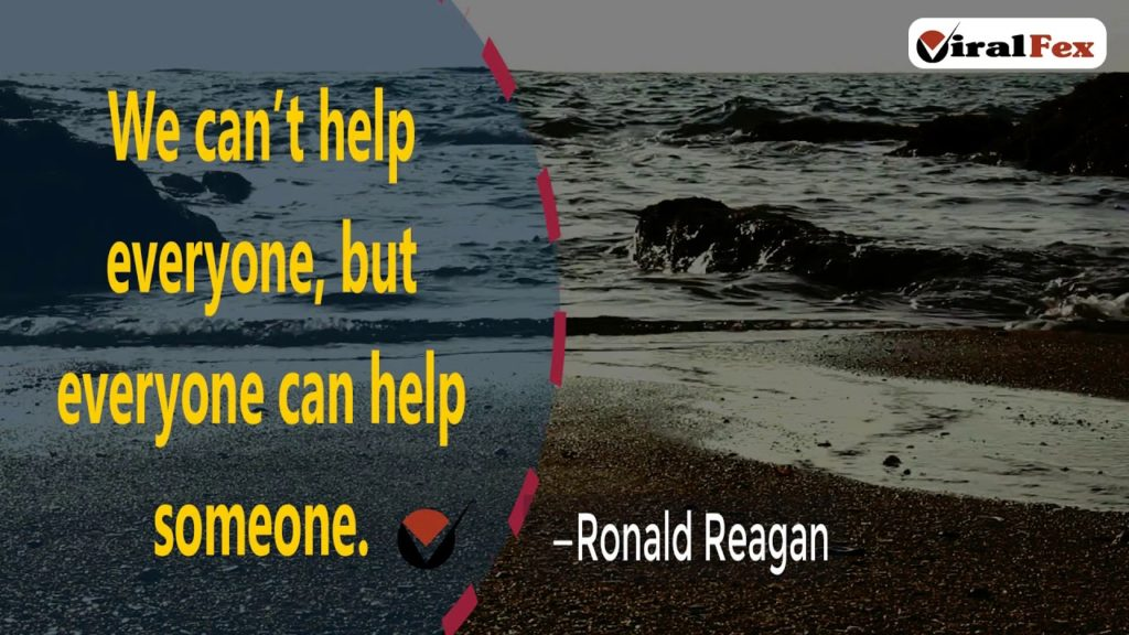 We Can't Help Everyone - Ronald Reagan Quotes