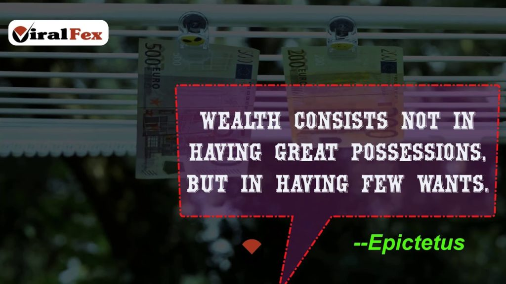 Wealth Consists Not In Having Great Possessions -Epictetus Video Quotes