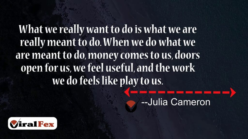 What We Really Want To Do Is What We Are Really Meant To Do - Julia Cameron Video Quote