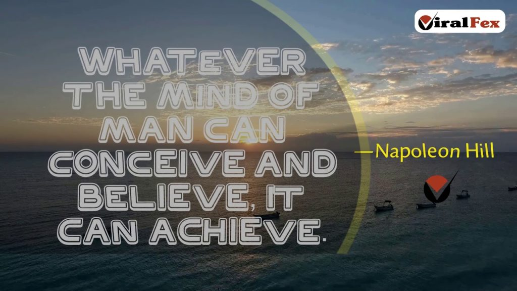 Whatever The Mind Of Man Can Conceive And Believe, It Can Achieve - Napoleon Hill Inspirational Quotes