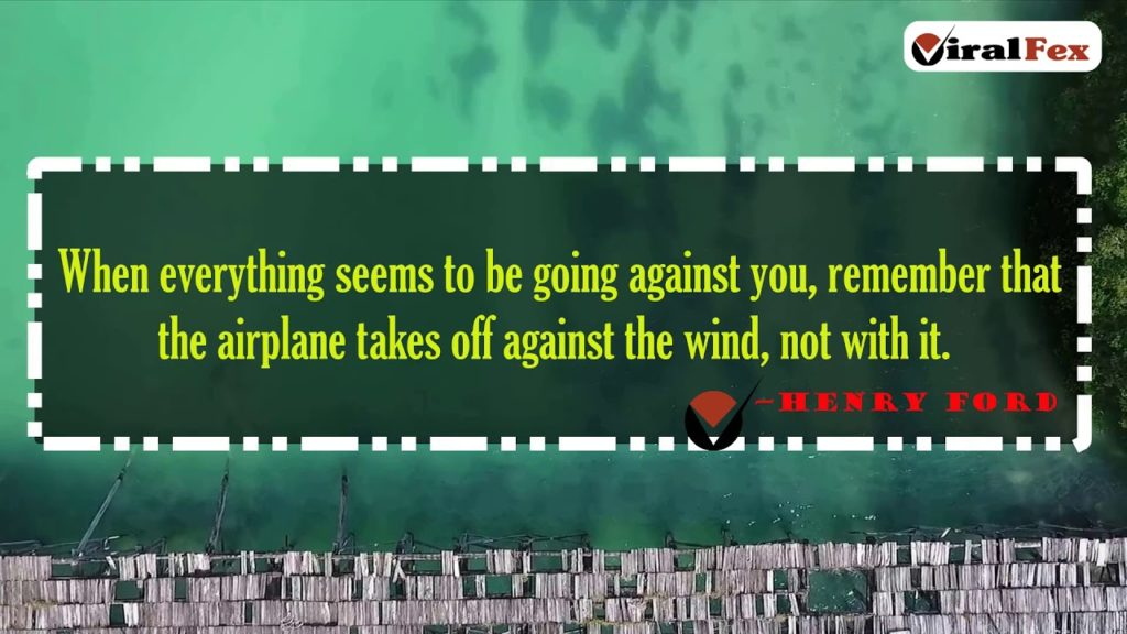 When Everything Seems To Be Going Against You - Henry Ford Inspirational Quotes