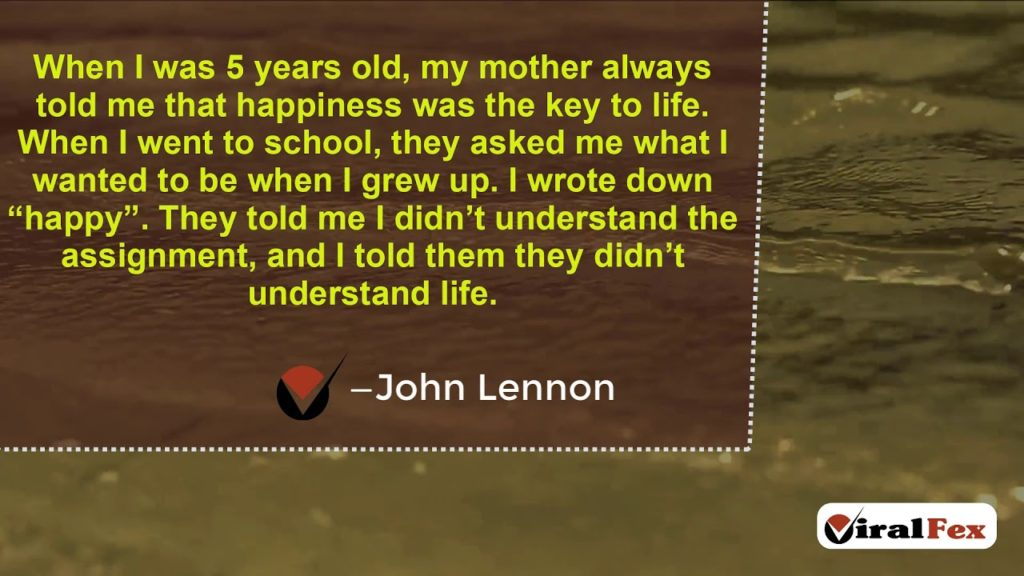 When I Was 5 Years Old, My Mother Always Told Me -John Lennon Inspirational Quotes