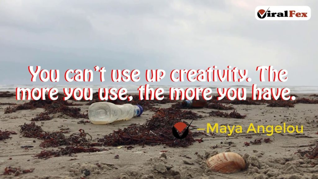You Can't Use Up Creativity - Maya Angelou Inspirational Quote