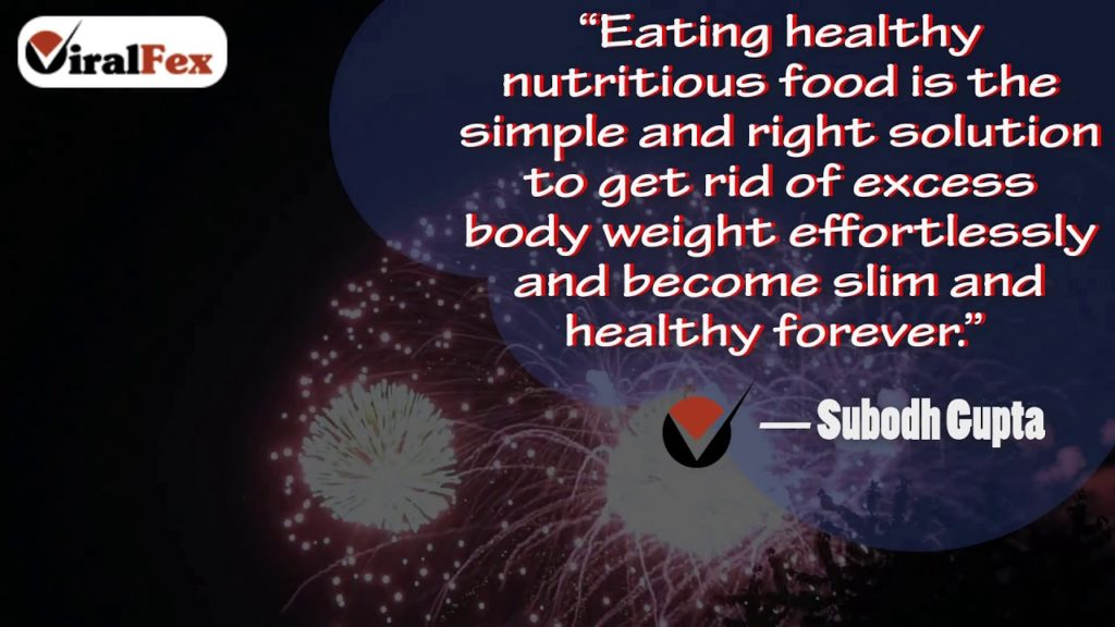 Eating Healthy Nutritious Food - Subodh Gupta Weight Loss Quotes